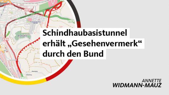Widmann-Mauz MdB: Schindhaubasistunnel erhält Gesehenvermerk durch Bund